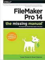 FileMaker Pro 14: The Missing Manual 1st Edition
