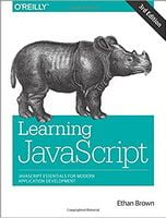 Learning JavaScript: JavaScript Essentials for Modern Application Development 3rd Edition