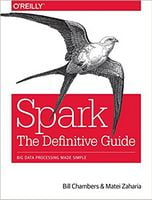Spark: The Definitive Guide: Big Data Processing Made Simple 1st Edition