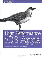 High Performance iOS Apps: Optimize Your Code for Better Apps 1st Edition