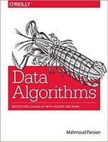 Data Algorithms: Recipes for Scaling Up with Hadoop and Spark 1st Edition