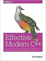 Effective Modern C++: 42 Specific Ways to Improve Your Use of C++11 and C++14 1st Edition