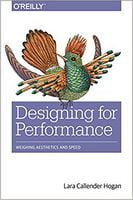 Designing for Performance: Weighing Aesthetics and Speed 1st Edition