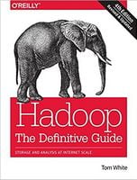 Hadoop: The Definitive Guide: Storage and Analysis at Internet Scale 4th Edition
