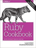 Ruby Cookbook: Recipes for Object-Oriented Scripting 2nd Edition