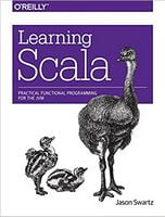 Learning Scala: Practical Functional Programming for the JVM 1st Edition