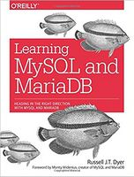 Learning MySQL and MariaDB: Heading in the Right Direction with MySQL and MariaDB 1st Edition