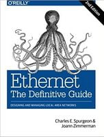 Ethernet: The Definitive Guide: Designing and Managing Local Area Networks 2nd Edition