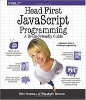 Head First JavaScript Programming: A Brain-Friendly Guide 1st Edition