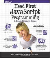 Head First JavaScript Programming: A Brain-Friendly Guide 1st Edition