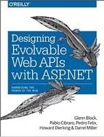 Designing Evolvable Web APIs with ASP.NET: Harnessing the Power of the Web 1st Edition