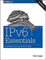 IPv6 Essentials: Integrating IPv6 into Your IPv4 Network 3rd Edition