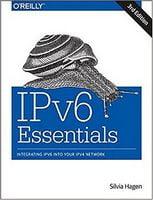 IPv6 Essentials: Integrating IPv6 into Your IPv4 Network 3rd Edition