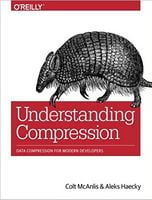 Understanding Compression: Data Compression for Modern Developers 1st Edition