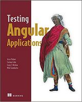 Testing Angular Applications 1st Edition