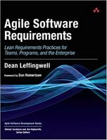 Agile Software Requirements: Lean Requirements Practices for Teams, Programs, and the Enterprise (Agile Software Development Series) 1st Edition