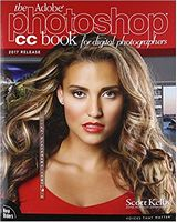 The Adobe Photoshop CC Book for Digital Photographers (2017 release) (Voices That Matter) 1st Edition