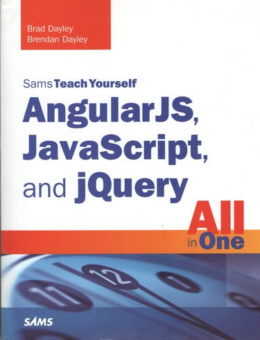AngularJS%2C+JavaScript%2C+and+jQuery+All+in+One%2C+Sams+Teach+Yourself - фото 1