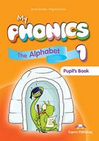 My PHONICS 1THE ALPHABET STUDENT'S BOOK