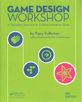 Game Design Workshop: A Playcentric Approach to Creating Innovative Games, Third Edition 3rd Edition