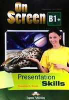ON SCREEN B1+ PRESENTATION SKILLS TEACHERS BOOK