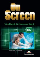 ON SCREEN B1+ WORKBOOK AND GRAMMAR BOOK REVISED INTERN