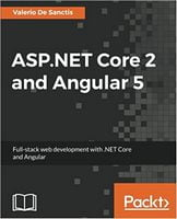 ASP.NET Core 2 and Angular 5. Full-Stack Web Development with .NET Core and Angular