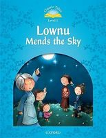 Підручник Classic Tales Second Edition 1: Lownu Mends the Sky