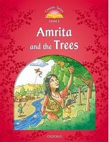 Підручник Classic Tales Second Edition 2: Amrita and the Trees