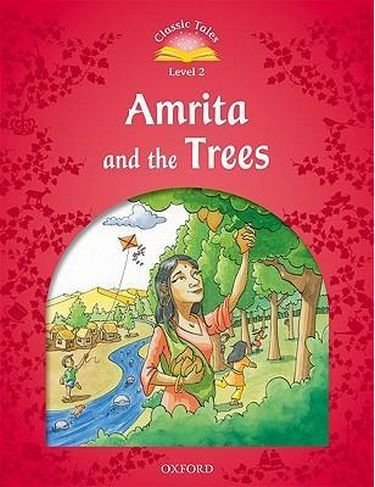 %D0%9F%D1%96%D0%B4%D1%80%D1%83%D1%87%D0%BD%D0%B8%D0%BA+Classic+Tales+Second+Edition+2%3A+Amrita+and+the+Trees - фото 1