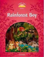 Підручник Classic Tales Second Edition 2: Rainforest Boy
