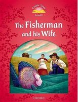 Підручник Classic Tales Second Edition 2: The Fisherman & His Wife