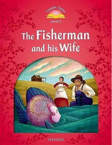 %D0%9F%D1%96%D0%B4%D1%80%D1%83%D1%87%D0%BD%D0%B8%D0%BA+Classic+Tales+Second+Edition+2%3A+The+Fisherman+%26+His+Wife - фото 1