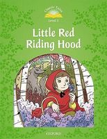 Підручник Classic Tales Second Edition 3: Little Red Riding Hood