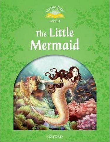 %D0%9F%D1%96%D0%B4%D1%80%D1%83%D1%87%D0%BD%D0%B8%D0%BA+Classic+Tales+Second+Edition+3%3A+The+Little+Mermaid - фото 1