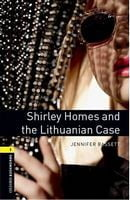 Підручник OBWL 3E Level 1:Shirley Homes and the Lithuanian Case Audio CD Pack