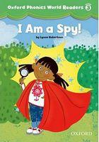 Підручник Oxford Phonics World 3 Reader: I am a Spy!