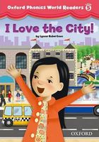 Підручник Oxford Phonics World 5 Reader: I Love the City!