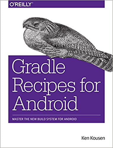 Gradle Recipes for Android: Master the New Build System for Android 1st Edition