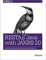 RESTful Java with JAX-RS 2.0, 2nd Edition Designing and Developing Distributed Web Services