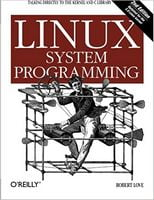 Linux System Programming: Talking Directly to the Kernel and C Library Second Edition