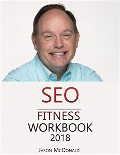SEO+Fitness+Workbook%3A+2018+Edition%3A+The+Seven+Steps+to+Search+Engine+Optimization+Success+on+Google - фото 1