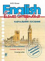 English. Business Correspondence : навчальний посібник : Вид. 2-ге, перероб. і доповн.