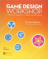 Game Design Workshop: A Playcentric Approach to Creating Innovative Games, Fourth Edition 4th Edition