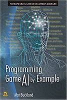 Programming Game AI by Example (Wordware Game Developers Library) 1st Edition