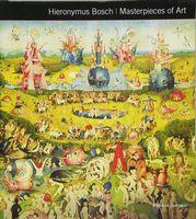 Masterpieces of Art Hieronymus Bosch Masterpieces of Art