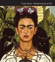 Masterpieces of Art Frida Kahlo Masterpieces of Art
