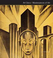 Masterpieces of Art Art Deco Masterpieces of Art