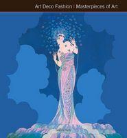 Masterpieces of Art Art Deco Fashion