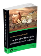 The+Food+of+the+Gods+and+How+It+Came+to+Earth - фото 1
